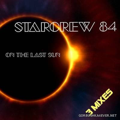 Starcrew 84 - On The Last Sun [2018]