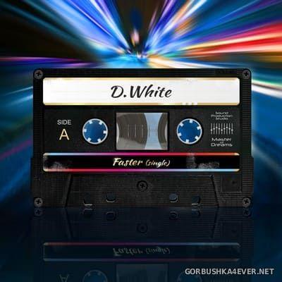 D.White - Faster [2018]