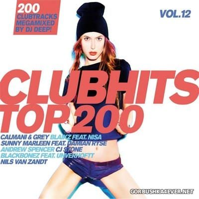 Clubhits Top 200 vol 12 [2018] / 3xCD / Mixed by DJ Deep