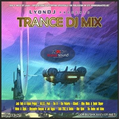 LyonDJ - Trance DJ Mix 2018.42