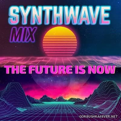 The Future Is Now Synthwave Mix 2018