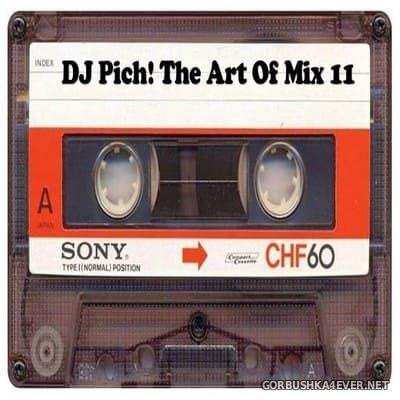 DJ Pich - The Art Of Mix vol 11 [2018]