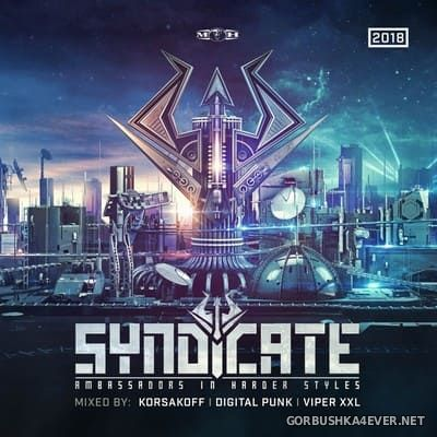 Syndicate 2018 (Ambassadors In Harder Styles) [2018] Mixed By Korsakoff, Digital Punk & Viper XXL