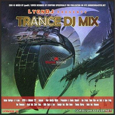 LyonDJ - Trance DJ Mix 2018.41