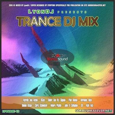 LyonDJ - Trance DJ Mix 2018.43