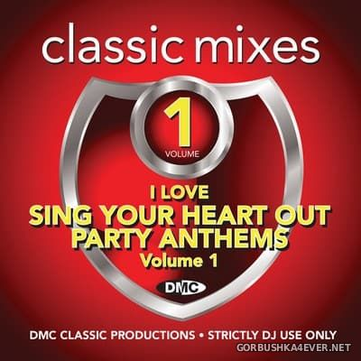 [DMC] Classic Mixes - I Love Sing Your Heart Out Party Anthems vol 1 [2018]