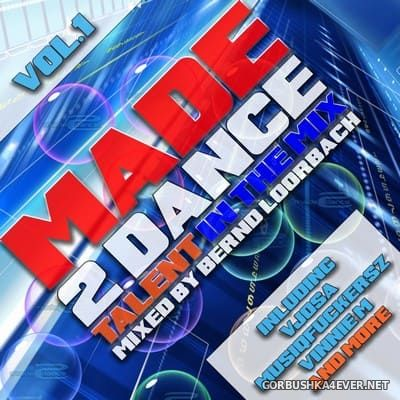 Made2Dance - Talent In The Mix vol 1 [2012] Mixed by Bernd Loorbach