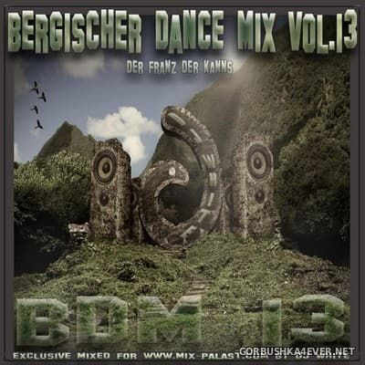 Bergischer Dance Mix vol 13 [2010] Der Franz der Kanns