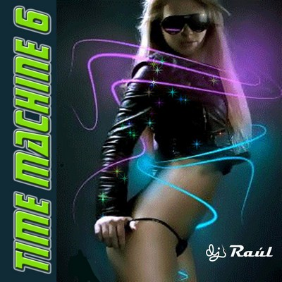 DJ Raul - Time Machine Mix 06 [2011]