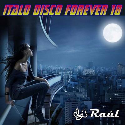 DJ Raul - ItaloDisco Forever Mix vol 18 [2011]