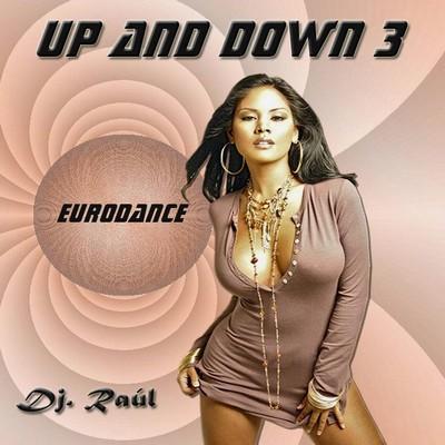 DJ Raul - Up & Down Mix 03 [Eurodance Edition]
