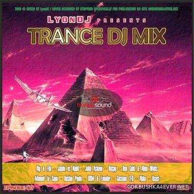 LyonDJ - Trance DJ Mix 2018.40