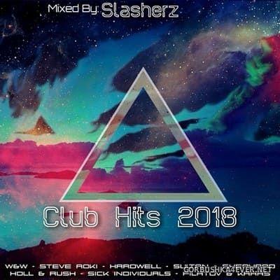Club Hits 2018 / Mixed by Slasherz