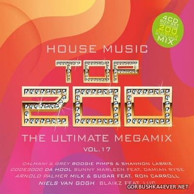 House Music Top 200 - The Ultimate Megamix vol 17 [2018] / 4xCD