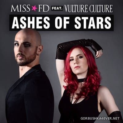 Miss FD feat Vulture Culture - Ashes Of Stars [2018]