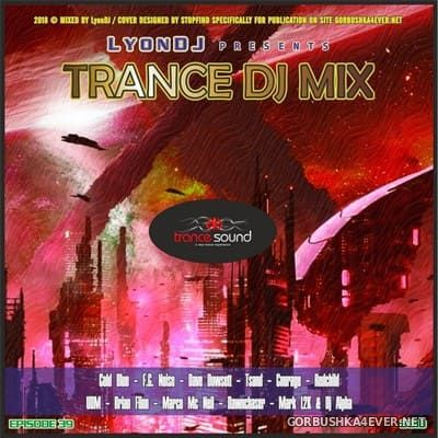 LyonDJ - Trance DJ Mix 2018.39