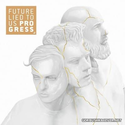Future Lied To Us - Progress [2018]
