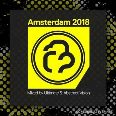 Amsterdam 2018 (Mixed by Ultimate & Abstract Vision)