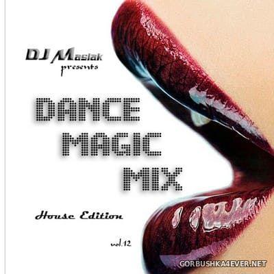 DJ Maslak - Dance Magic Mix vol 12 [2007] House Edition