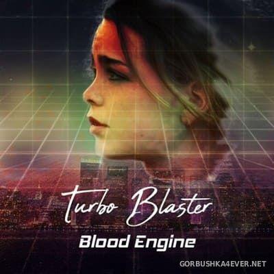 Turbo Blaster - Blood Engine [2018]