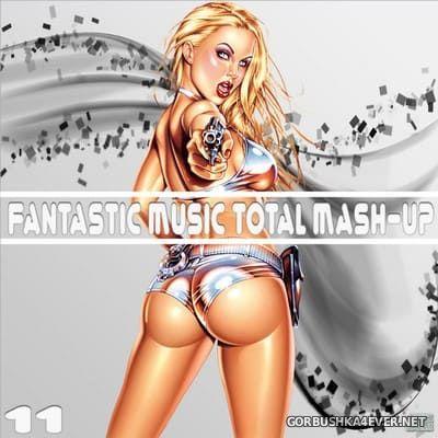 [Fantastic Music] Total Mash Up vol 11 [2013]