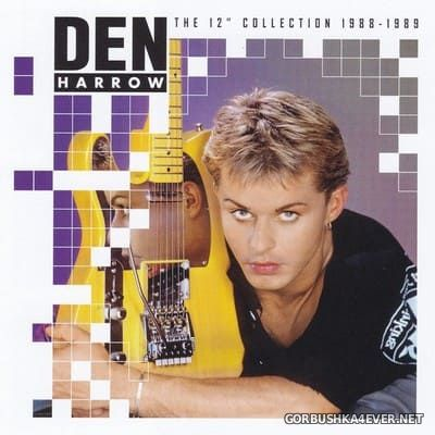 Den Harrow - The 12'' Collection 1988-1989 [2018] Remastered Limited Edition