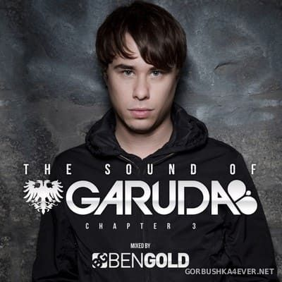 The Sound Of Garuda Chapter 3 (Mixed by Ben Gold) [2013]