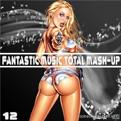 [Fantastic Music] Total Mash Up vol 12 [2013]