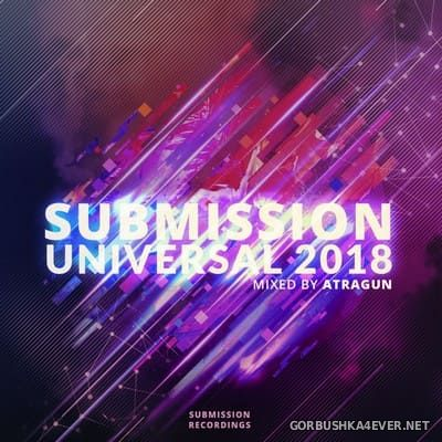 Submission Universal (Mixed By Atragun) [2018]