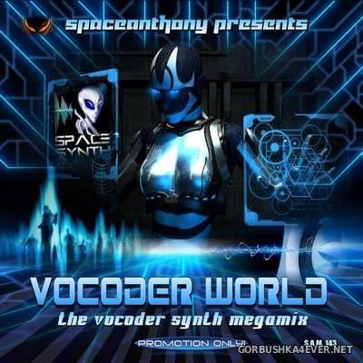 Vocoder World - The Vocoder Synth Megamix [2018] by SpaceAnthony