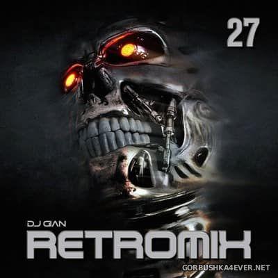 DJ GIAN - RetroMix vol 27 [2018] Eurodance 90s