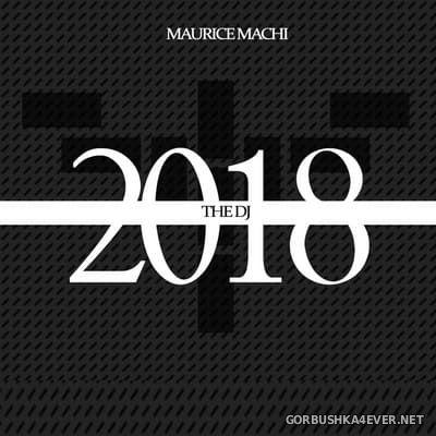Maurice Machi presents The DJ 2018 [2018]