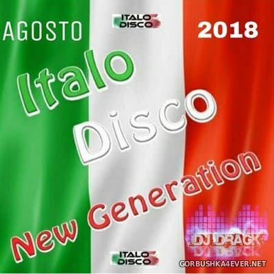 DJ Drack - Italo Disco New Generation Agosto Mix 2018