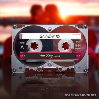 Soulya ID - You Say [2018]