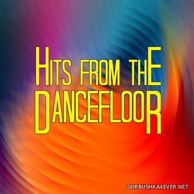 Hits From The Dancefloor [2018]