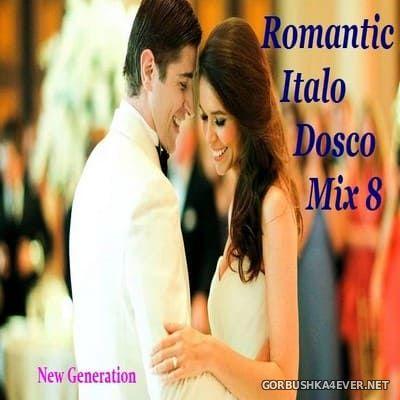 New Generation Romantic Italo Disco Mix 8 [2017]