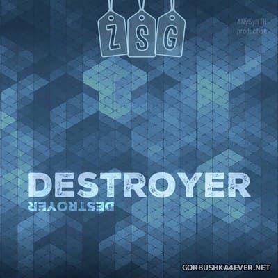 ZSG - Destroyer [2017]