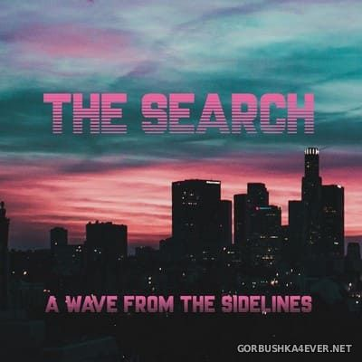 The Search - A Wave From The Sidelines [2018]