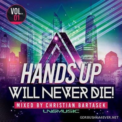 Hands Up Will Never Die vol 1 [2018] Mixed By Christian Bartasek
