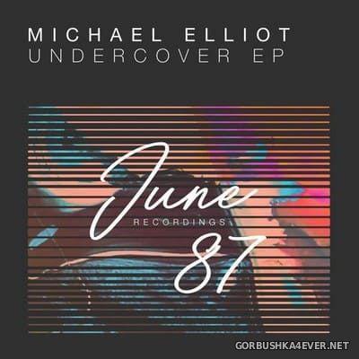 Michael Elliot - Undercover [2018]