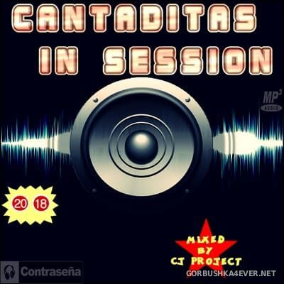 Cantaditas In Session [2018] Mixed by CJ Project