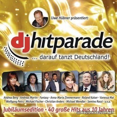 DJ Hitparade - Jubilaeumsedition - 40 Grosse Hits aus 10 Jahren [2018]