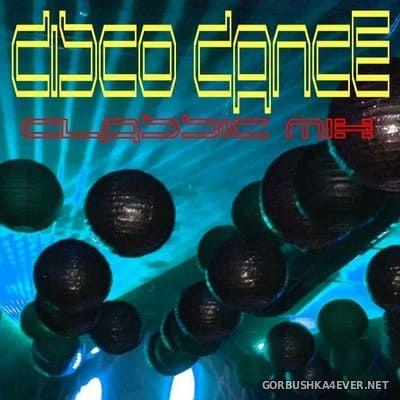Disco Dance Classic Mix [2018]
