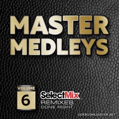 [Select Mix] Master Medleys vol 6 [2018]