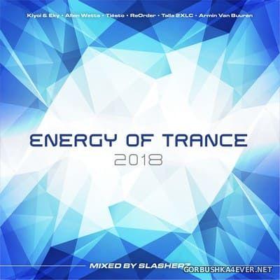 Energy Of Trance 2018 / Mixed by Slasherz