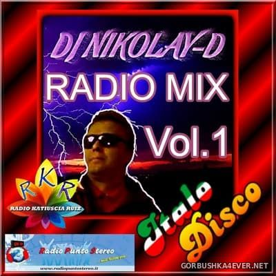 DJ Nikolay-D - Italo Disco Radio Mix vol 1 [2018]