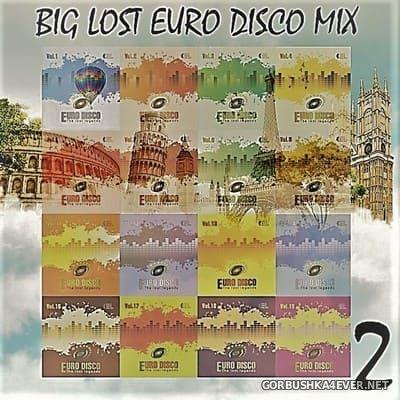 Big Lost Euro Disco Mix vol 2 [2018] Mixed by DISCOANTIFA