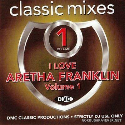 [DMC] Classic Mixes - I Love Aretha Franklin vol 1 [2018]
