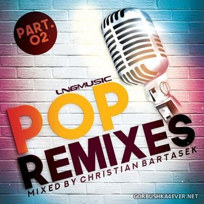 Pop Remixes (Part 2) [2018] Mixed By Christian Bartasek