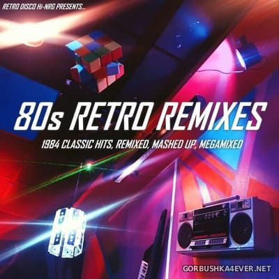 Retro Remixes 80s 1984 Classics MashUp Mix [2018]